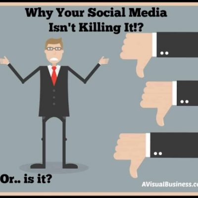 Why Your Social Media Isn't Killing It