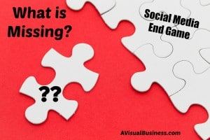 What is missing from your social media end game