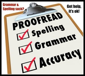 Don't worry if your grammar and spelling sucks, there are options for you
