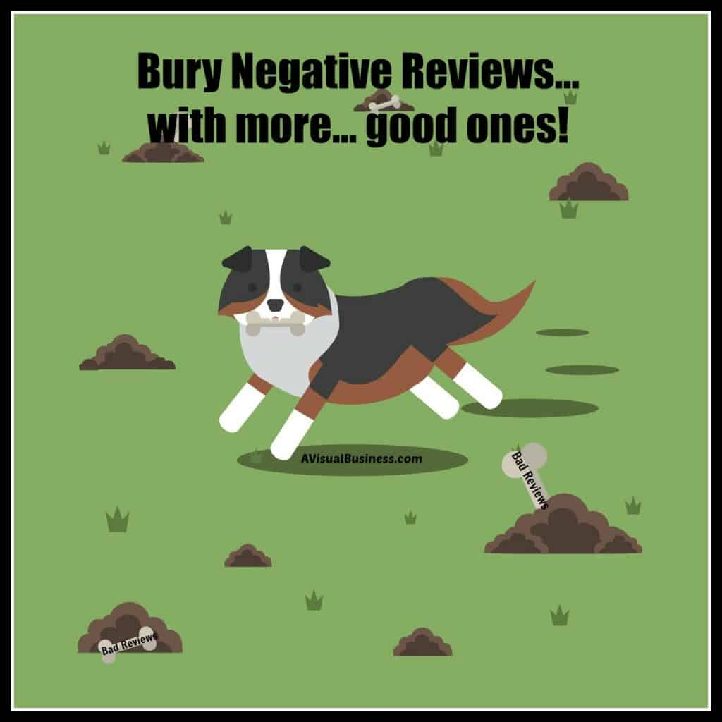 Bury those negative reviews by getting better ones
