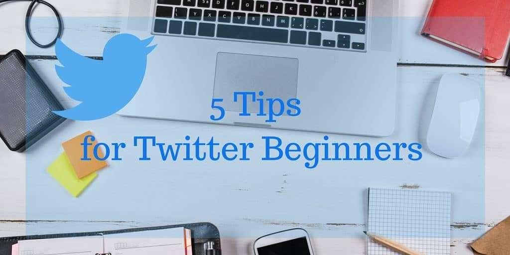 5 Tips for Twitter Beginngers