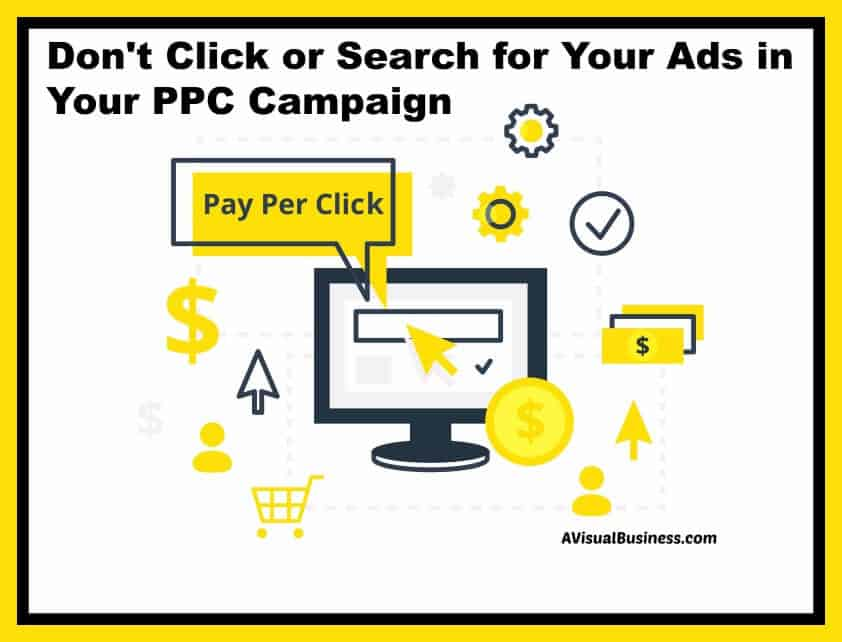 Stop clicking or searching for your PPC ads