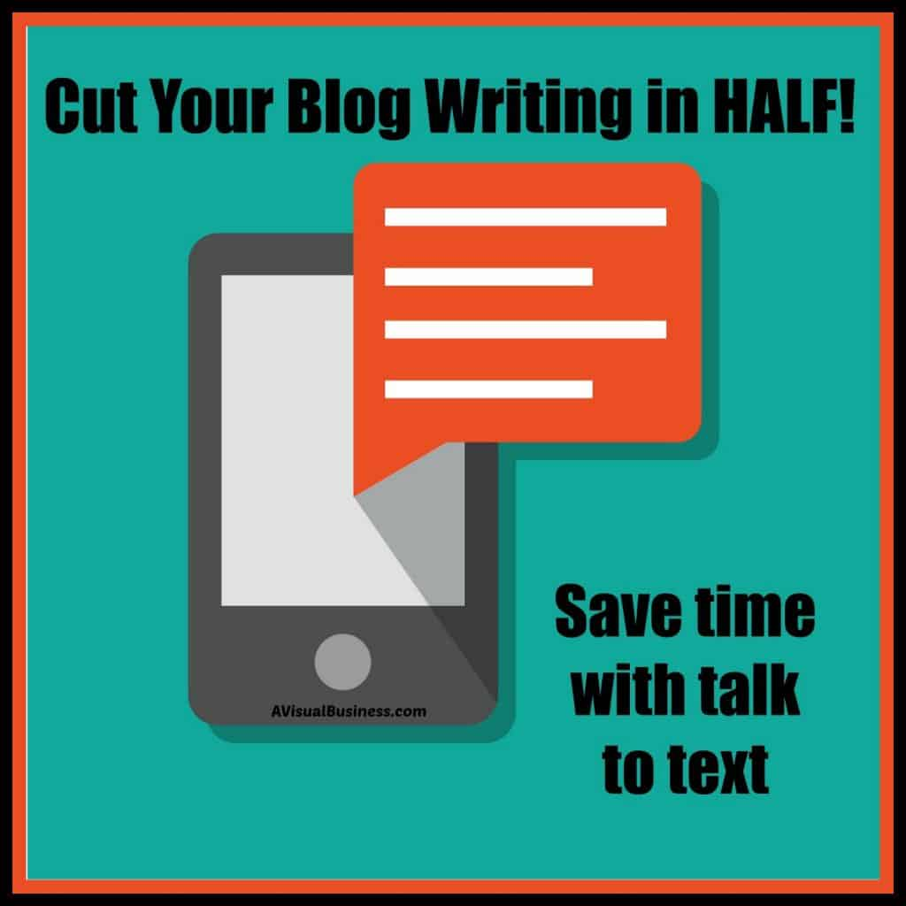 Cut your blog writing in half with talk to text