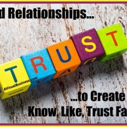 Build relationships to create know like and trust - loyalty