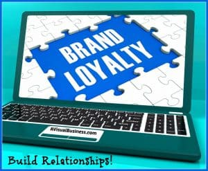 Build relationships to foster loyalty with customers