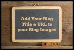 Add your blog title & url to your blog images