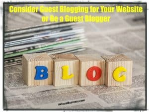 Consider guest blogging for your website or be a guest blogger