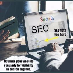 Be sure you are optimizing your website to show up in search