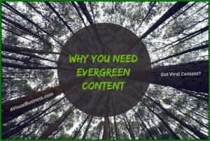 Create evergreen content to help your blogs go viral