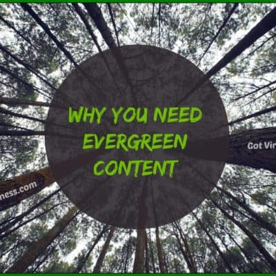 Why You Need and Should Have Evergreen Content