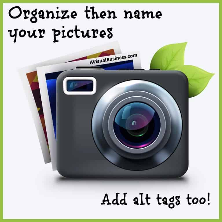 Organize then name your pictures