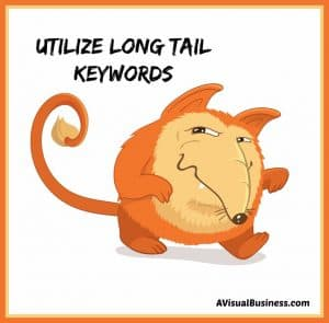 Utilize long tail keywords for your website