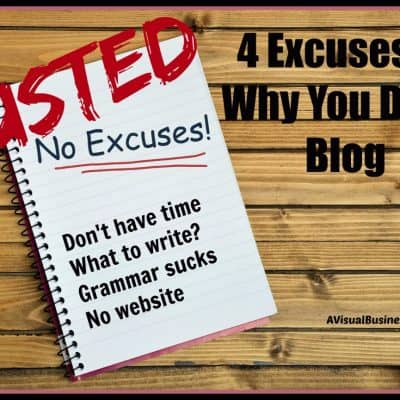 4 Excuses of Why You Don't Blog – BUSTED