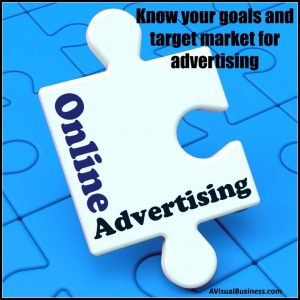 Online Advertising - Be sure you know your goals and target market