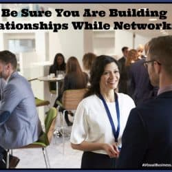 Business networking is about building relationships