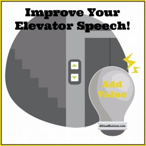 Use your elevator speech to intro yourself but add value