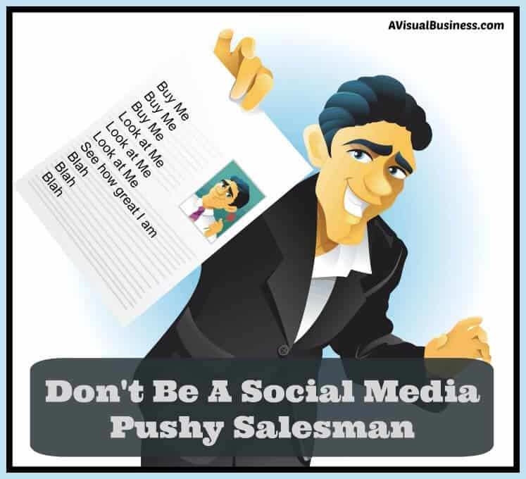 Be sure to provide value, not just push your biz on folks in social media
