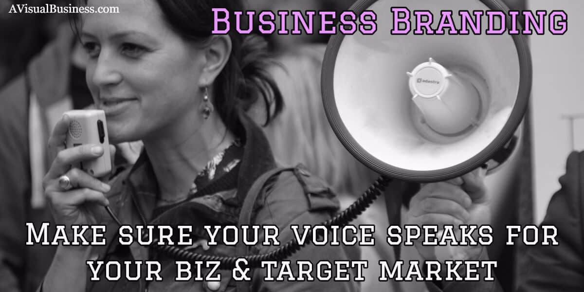 Use your voice and be sure it speaks for your biz and your target market