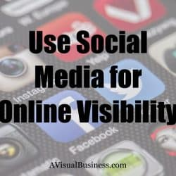 Social media is a great tool for online visibility