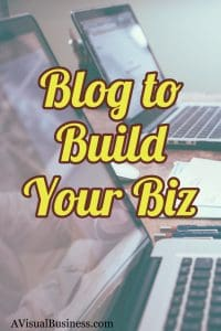 Use your blog to build your business