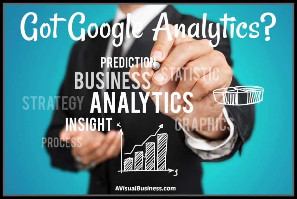 Got Google Analytics? Find out why you should be there