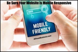 Be sure your website is mobile responsive