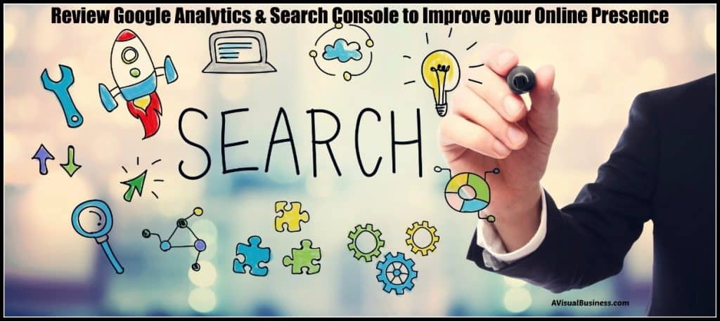 Use Analytics and Google Search Console to help your website