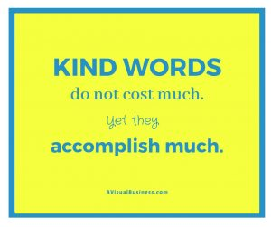 Just be kind - doesn't cost a thing