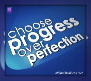 Give up on perfection, focus on progress