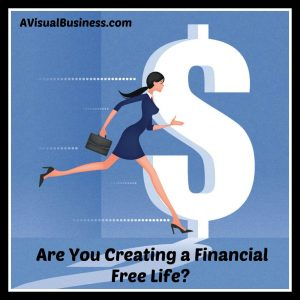 Are you creating your financial free future