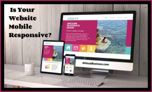 Mobile responsive websites are a must for your consumers and Google (search engines)