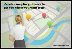 Break down your goals to create a map to navigate you through goals