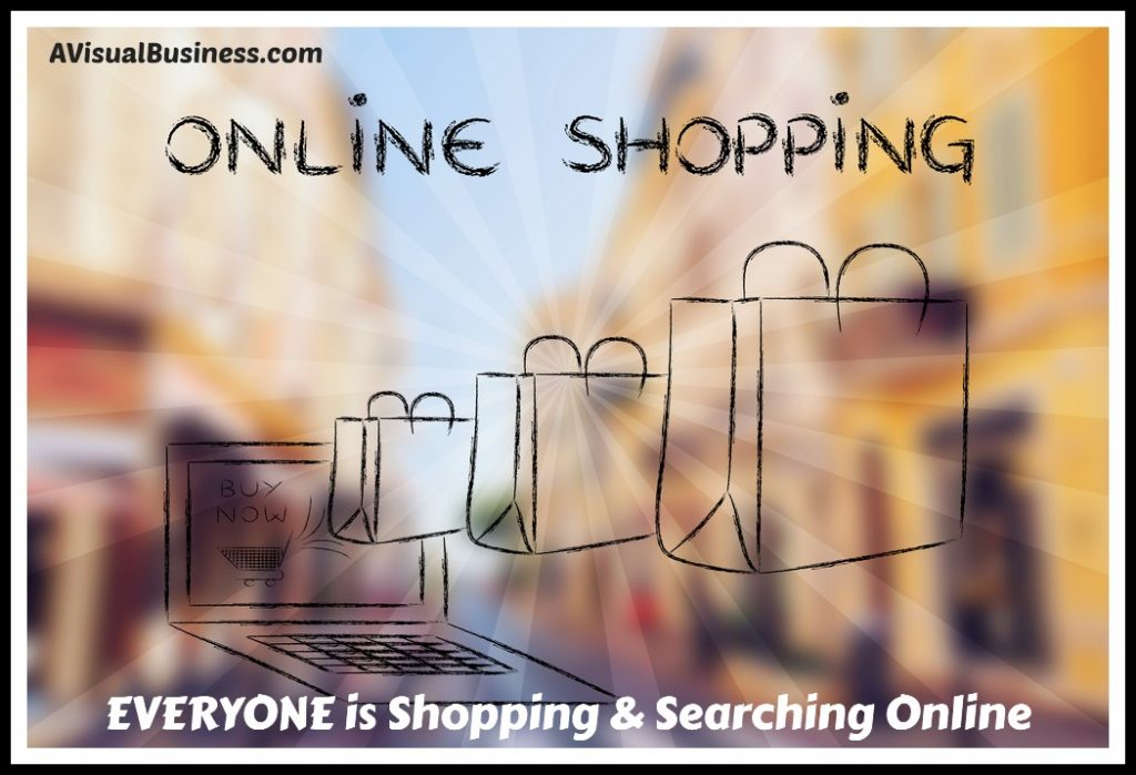 people are shopping and searching online, is your business there?